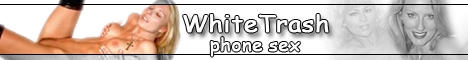 White Trash Phone Sex